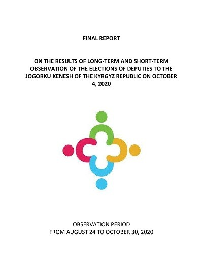 FINAL REPORT ON THE RESULTS OF THE ELECTIONS OF DEPUTIES TO THE JOGORKU KENESH OF THE KR